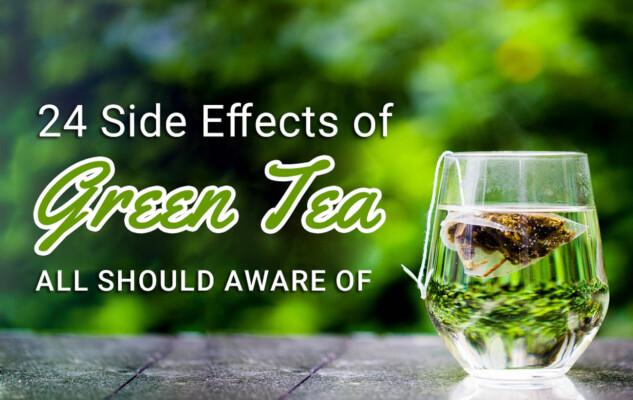 24 Side effects of Green Tea, All should aware of - Helpinhealth.com